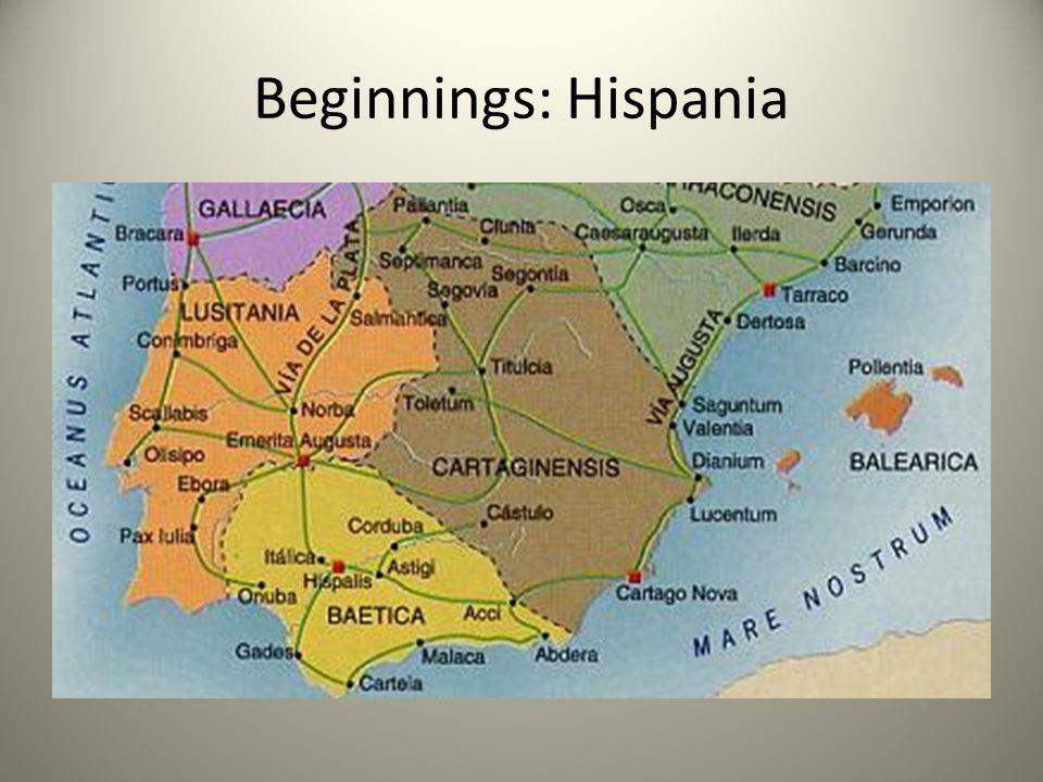 Beginnings: Hispania