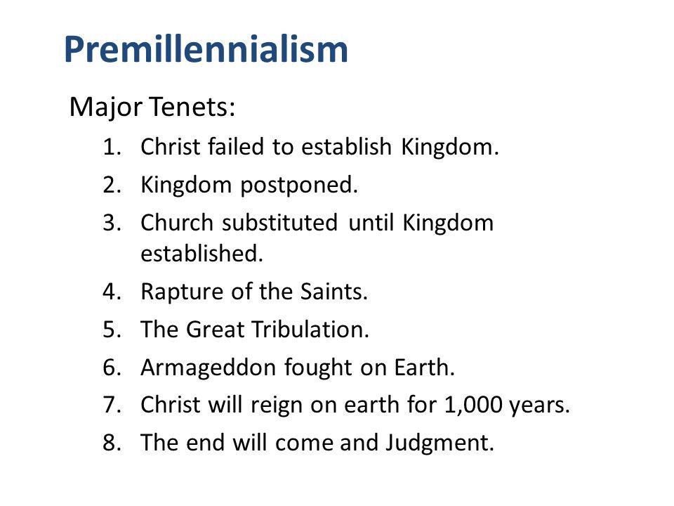 Premillennialism IsraelPersonal Ministry Christ Fails Kingdom Postponed Church Age Paradise Tribulation on Earth Rapture Revelation 1,000 yr.