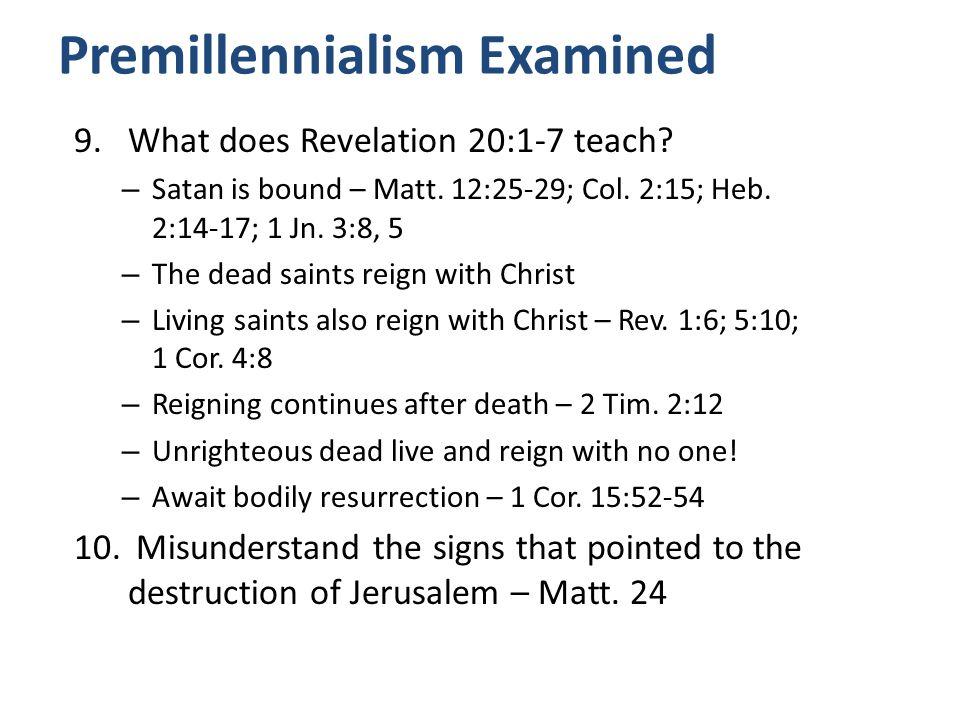 Danger of Premillennialism: Minimizes the church – Built by Jesus – Matt.
