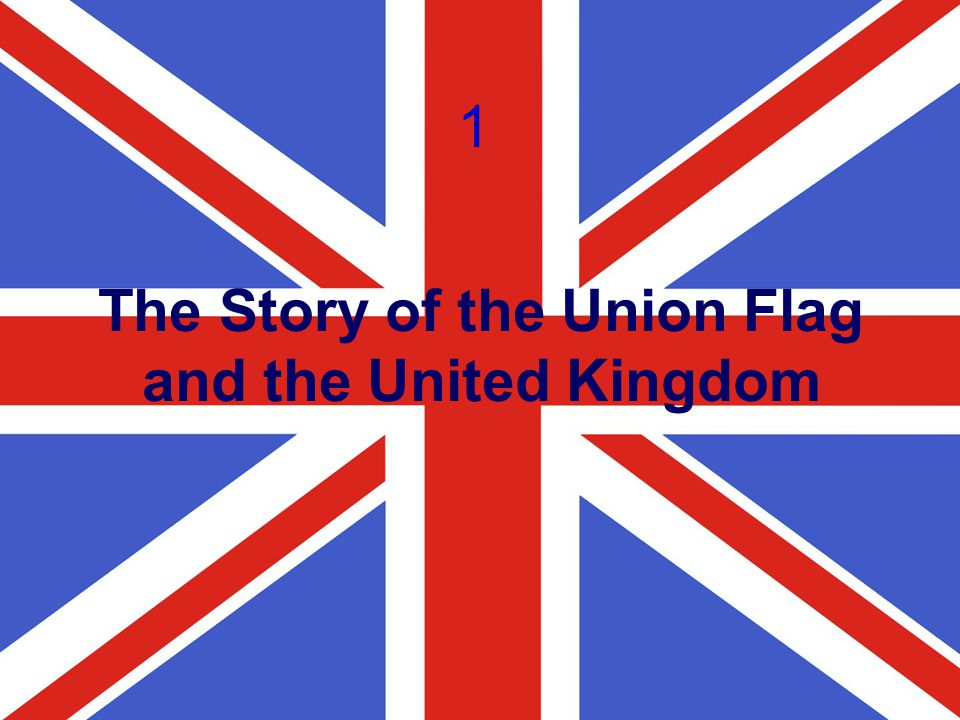 The Story of the Union Flag and the United Kingdom 1