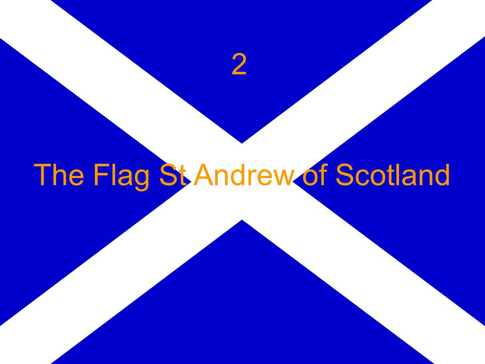 The Flag St Andrew of Scotland 2