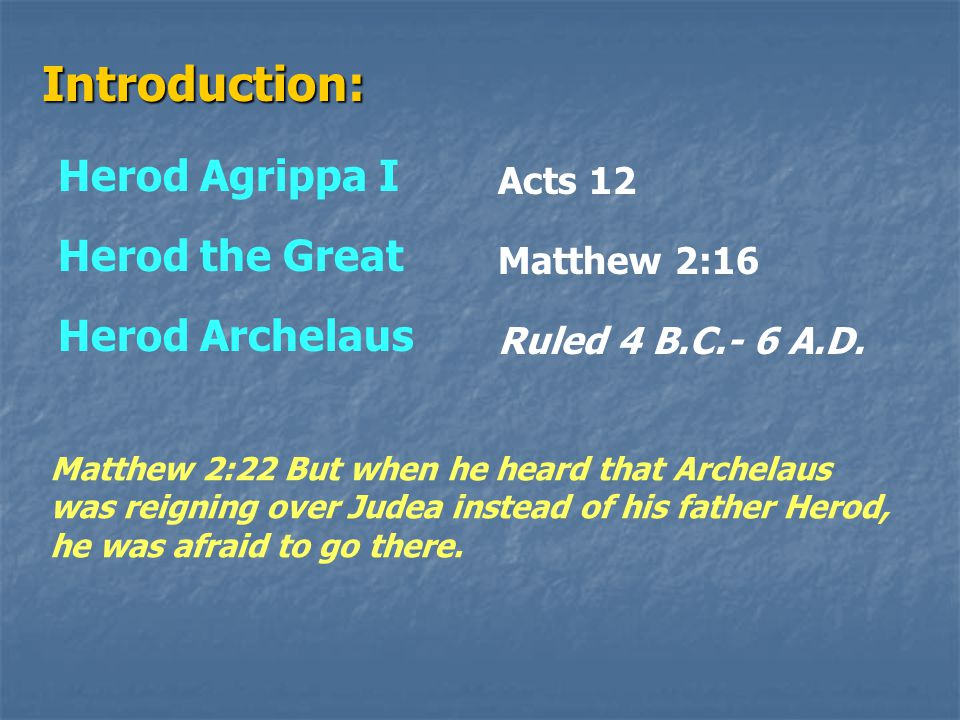 Herod Agrippa: Usurper Usurper Acts 12:20-23 Now Herod had been very angry with the people of Tyre and Sidon; but they came to him with one accord, and having made Blastus the king's personal aide their friend, they asked for peace, because their country was supplied with food by the king's country.