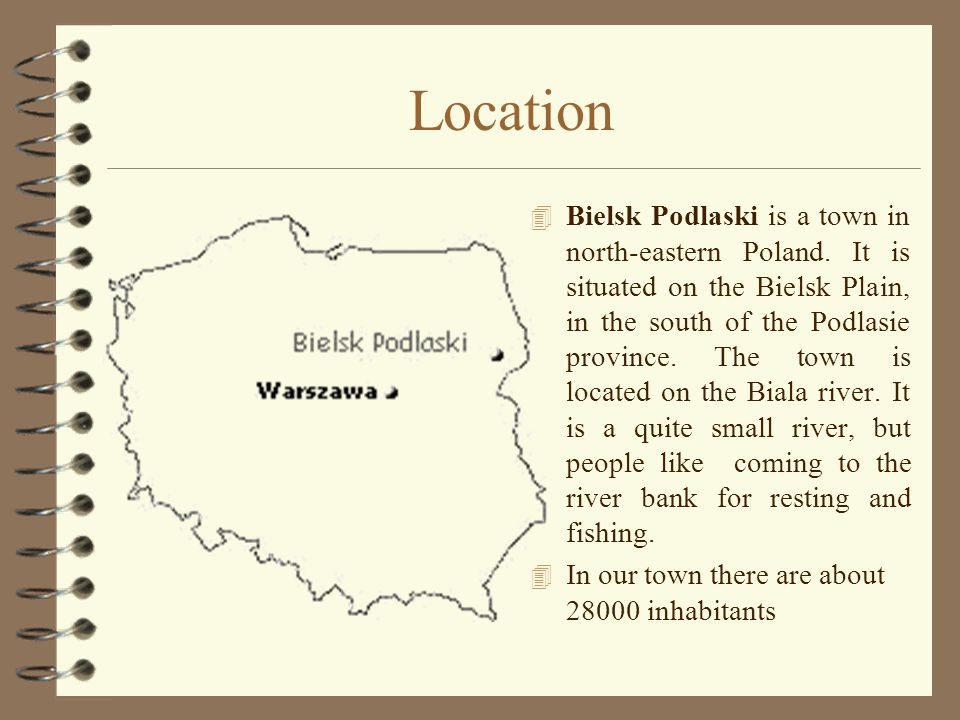 Location 4 Bielsk Podlaski is a town in north-eastern Poland.