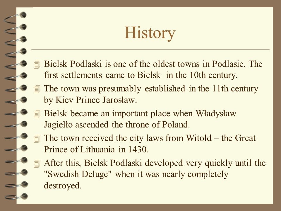 History 4 Bielsk Podlaski is one of the oldest towns in Podlasie.