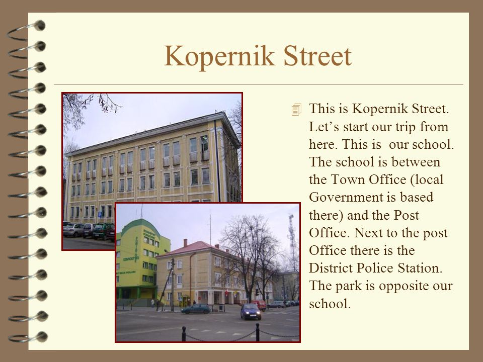 Kopernik Street 4 This is Kopernik Street. Let's start our trip from here.