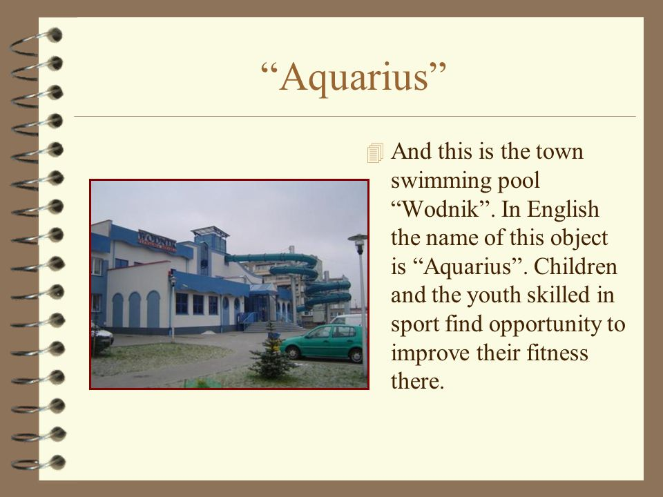 Aquarius 4A4And this is the town swimming pool Wodnik .