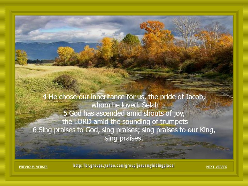 4 He chose our inheritance for us, the pride of Jacob, whom he loved.