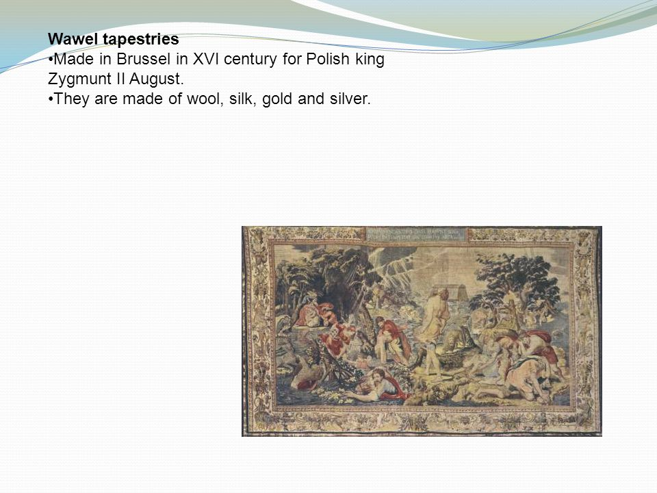 Wawel tapestries Made in Brussel in XVI century for Polish king Zygmunt II August.