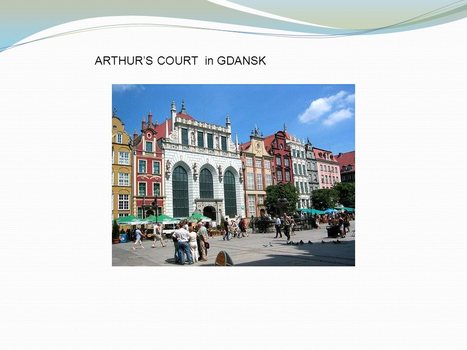 ARTHUR'S COURT in GDANSK