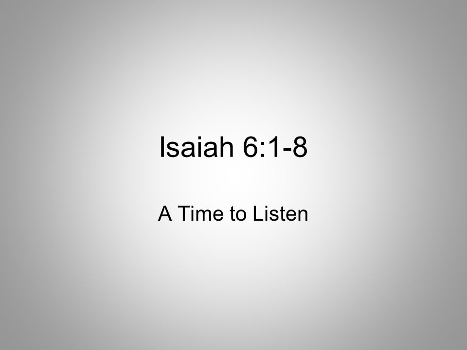 Isaiah 6:1-2 1 In the year that King Uzziah died, I saw the Lord seated on a throne, high and exalted, and the train of his robe filled the temple.