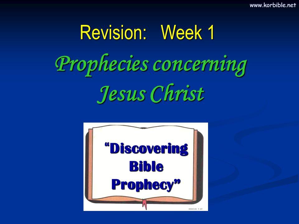 "www.korbible.net ""Discovering Bible Prophecy"" Prophecies concerning Jesus Christ Revision: Week 1"