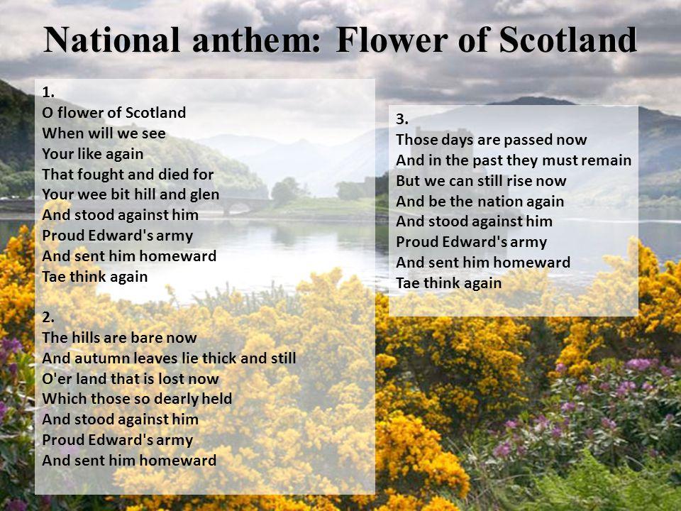 National anthem: Flower of Scotland 1.
