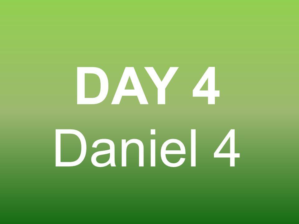 DAY 4 Daniel 4