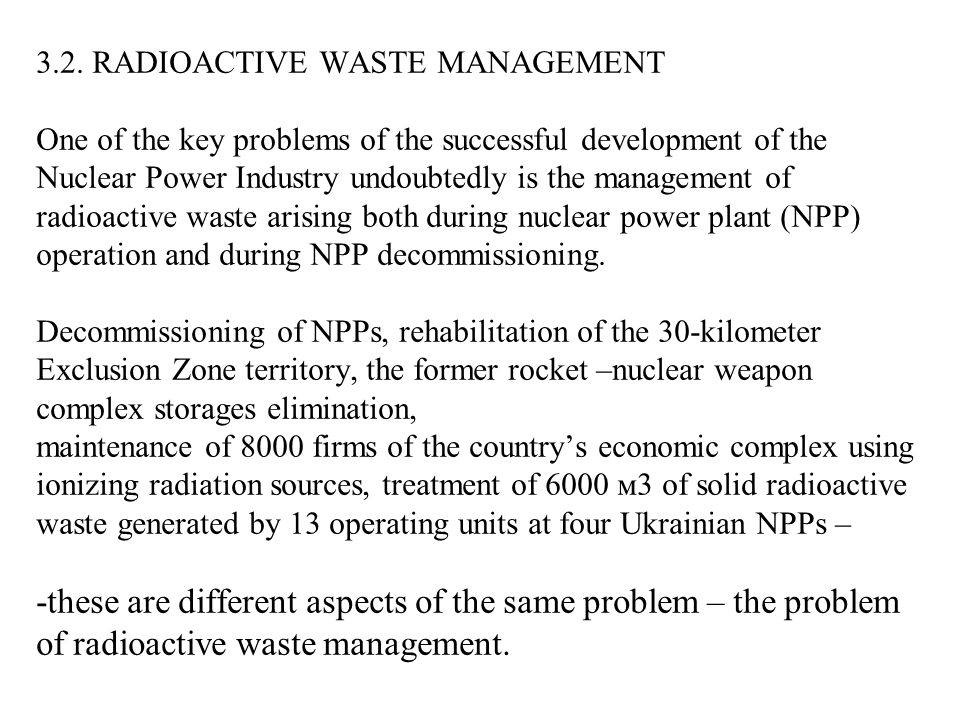 NPPs Radioactive Waste Management In general at WWER NPPs there are facilities for solid radioactive waste sorting, drying and pressing.
