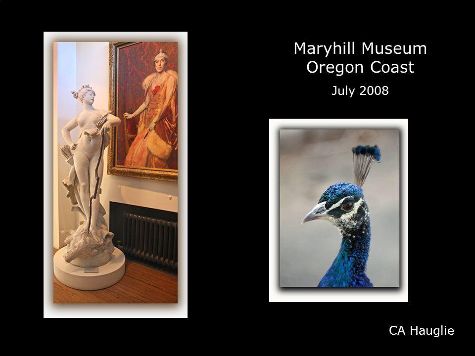 Maryhill Museum Oregon Coast July 2008 CA Hauglie