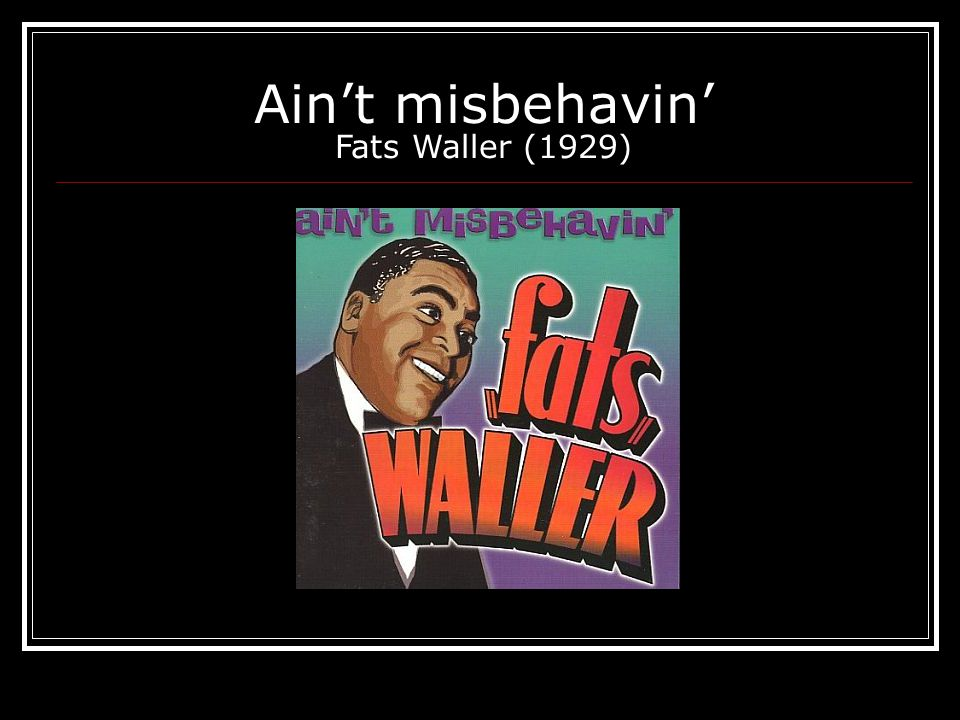 Ain't misbehavin' Fats Waller (1929)
