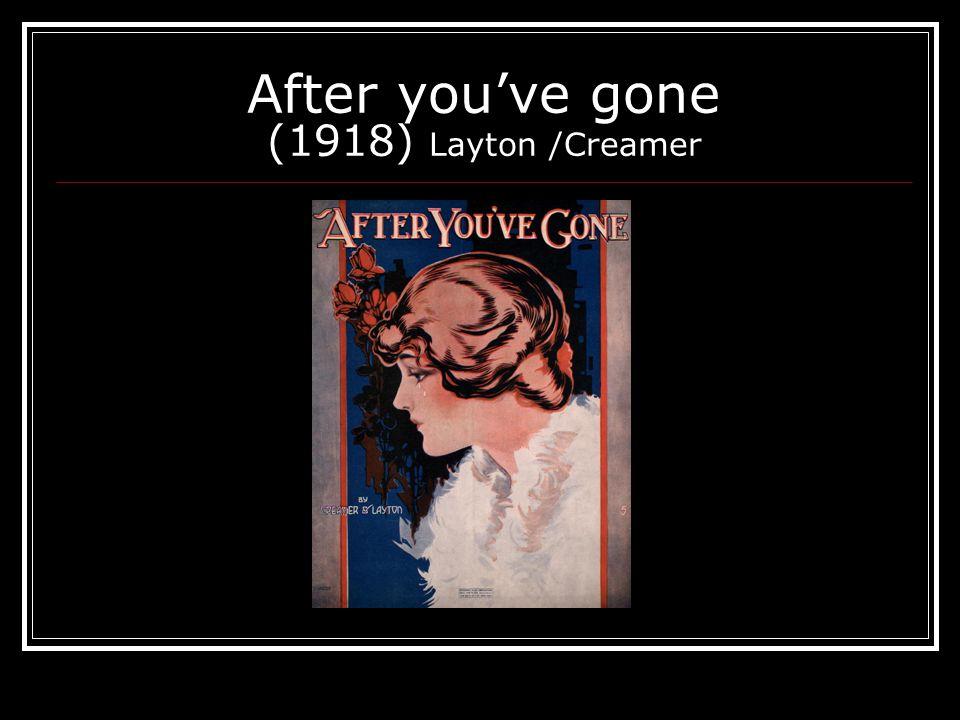 After you've gone (1918) Layton /Creamer