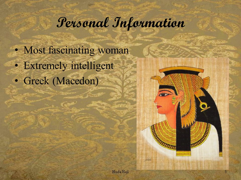 Personal Information Most fascinating woman Extremely intelligent Greek (Macedon) Huda Haji3