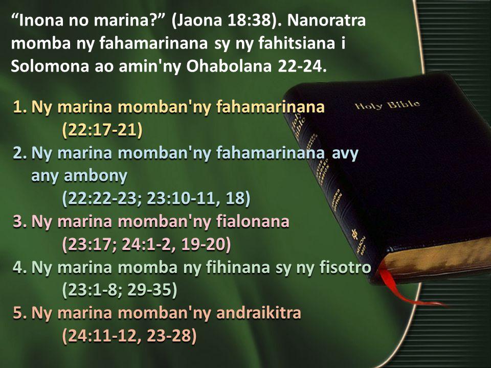 Inona no marina (Jaona 18:38).