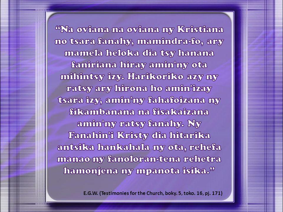 E.G.W. (Testimonies for the Church, boky. 5, toko. 16, pj. 171)
