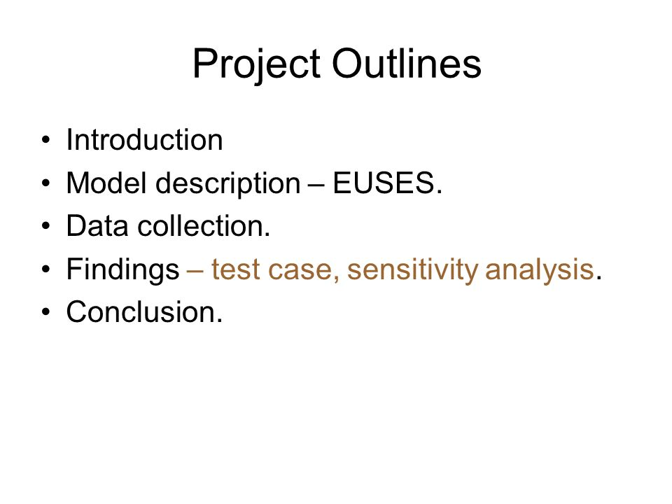 Project Outlines Introduction Model description – EUSES.