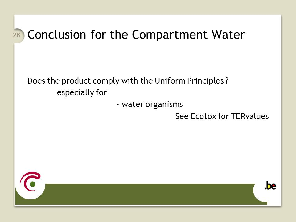 26 Conclusion for the Compartment Water Does the product comply with the Uniform Principles .