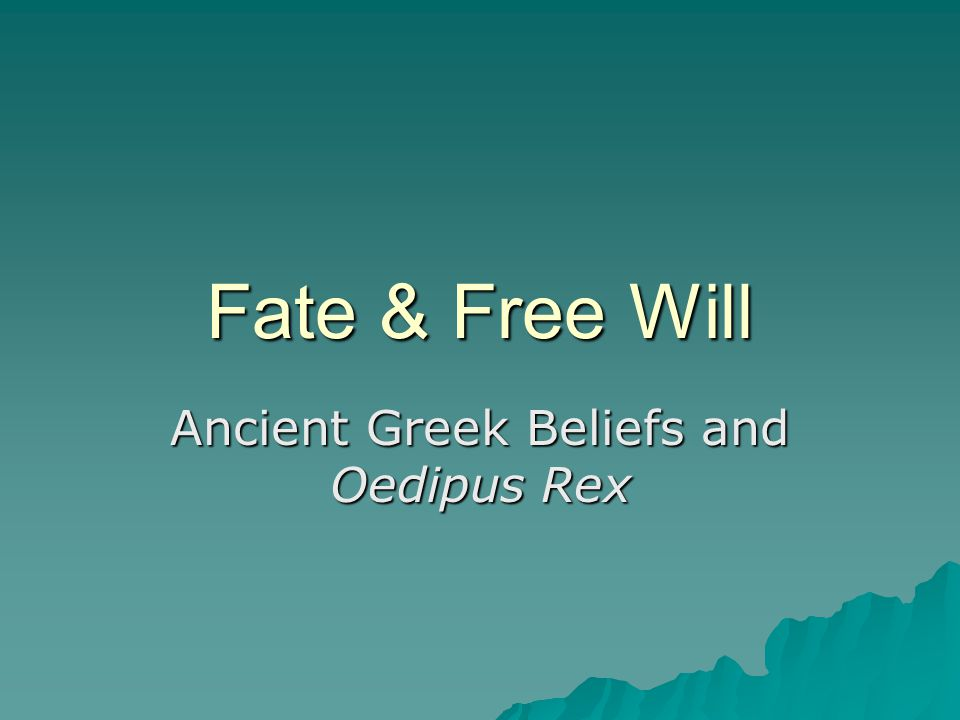 Fate & Justice  For the Ancient Greeks, there is no relation between fate and justice.
