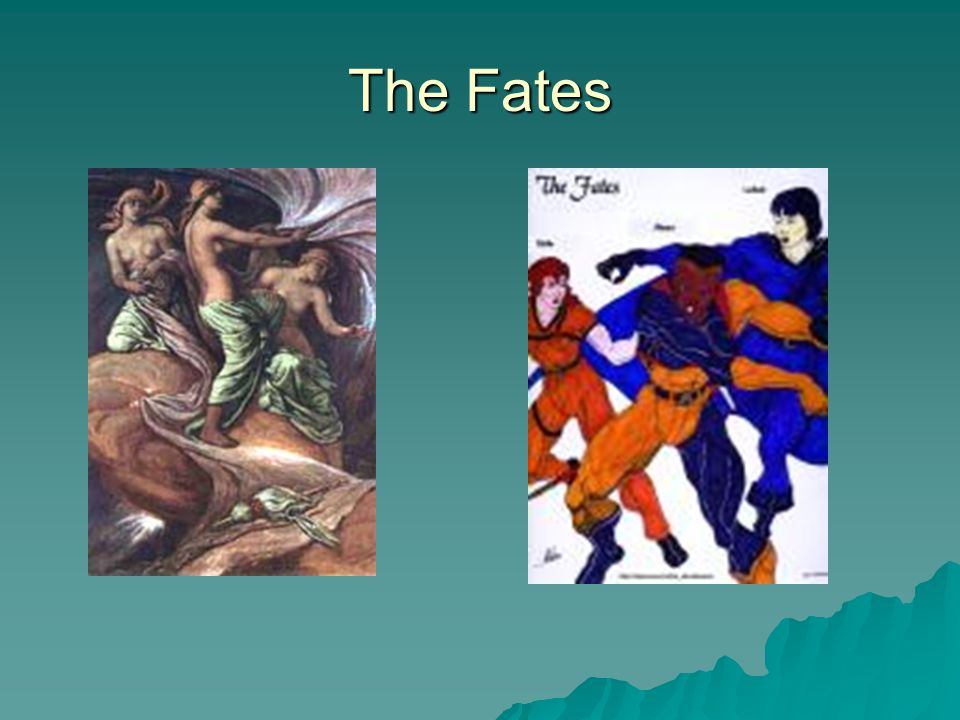 The Concept of Fate & Gods  In general, the gods are portrayed in Greek literature as the agents of fate (they don't actually control it – they just know it).
