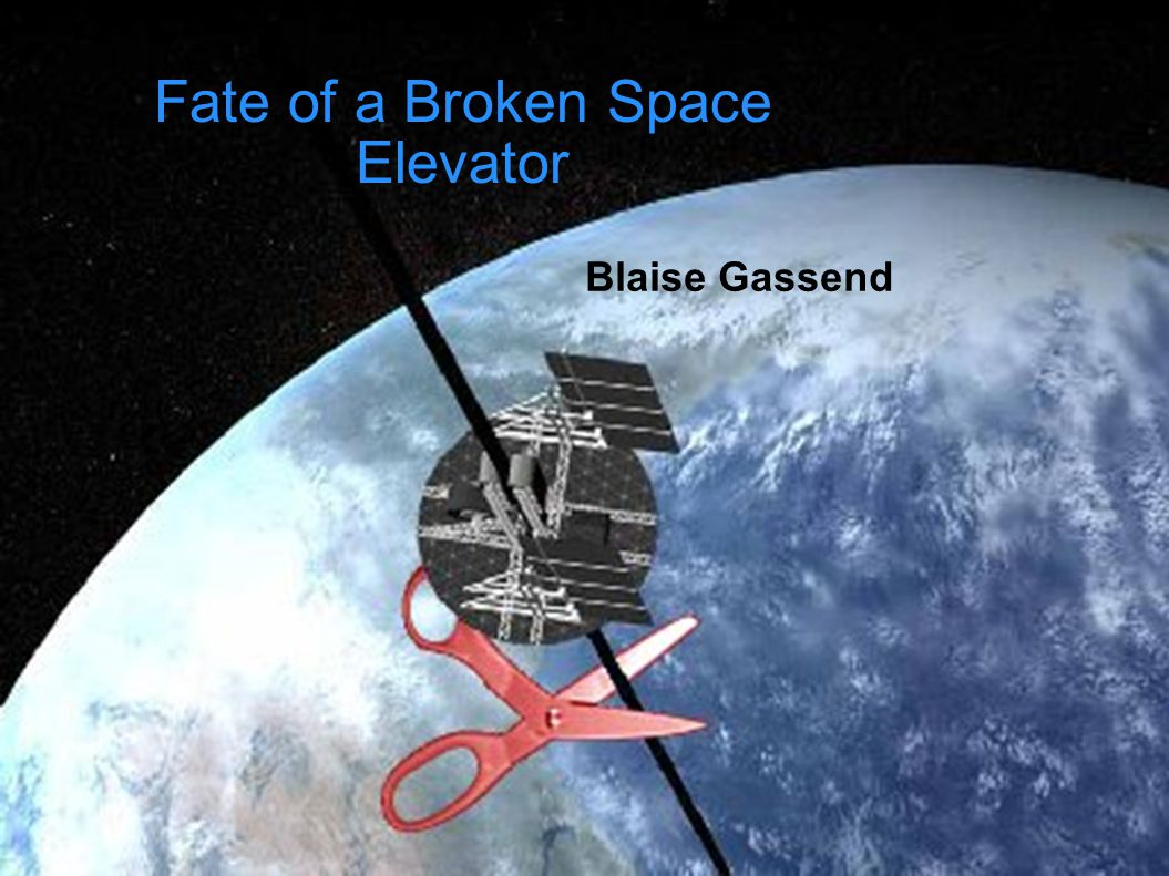 Fate of a Broken Space Elevator Blaise Gassend