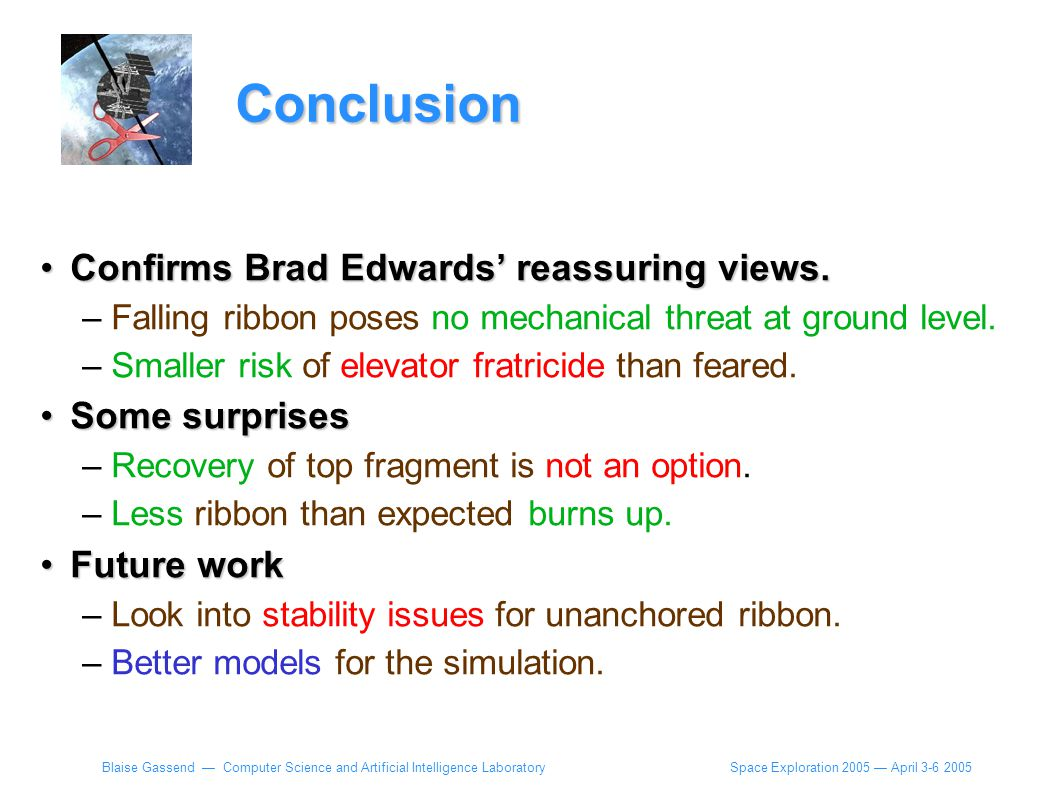 Space Exploration 2005 — April 3-6 2005 Blaise Gassend — Computer Science and Artificial Intelligence Laboratory Conclusion Confirms Brad Edwards' rea