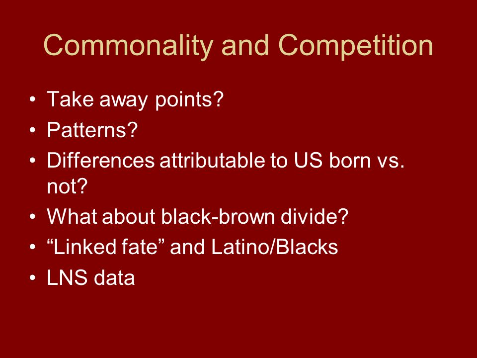 Commonality and Competition Take away points. Patterns.