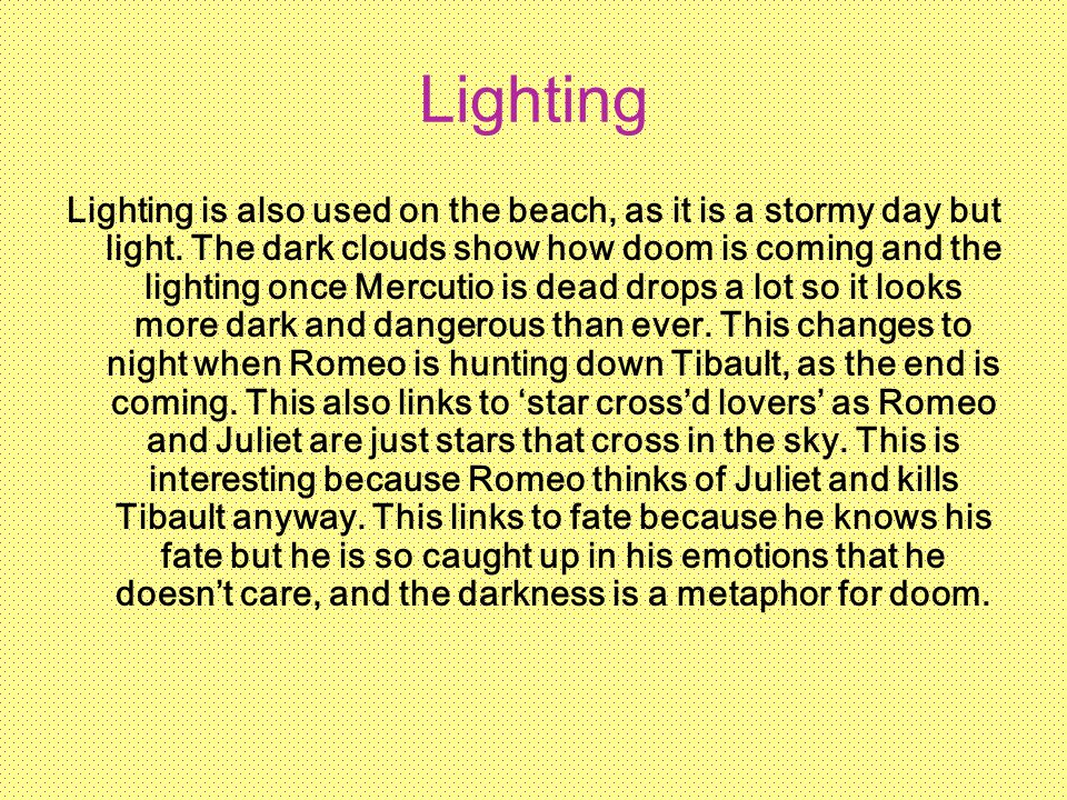 Lighting Lighting is also used on the beach, as it is a stormy day but light.