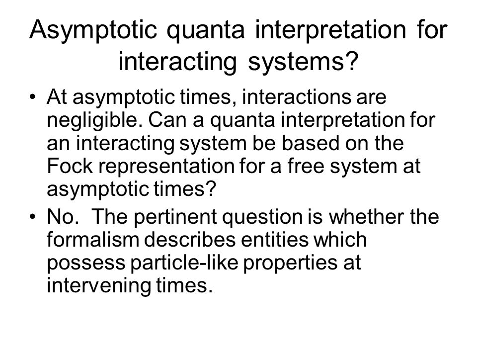 Asymptotic quanta interpretation for interacting systems.