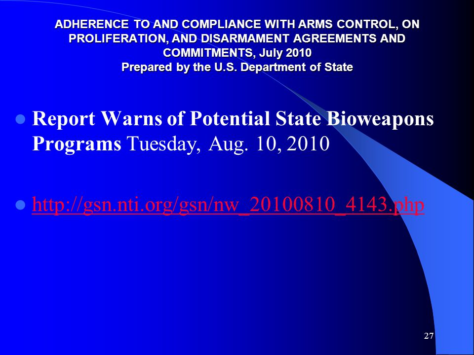 ADHERENCE TO AND COMPLIANCE WITH ARMS CONTROL, ON PROLIFERATION, AND DISARMAMENT AGREEMENTS AND COMMITMENTS, July 2010 Prepared by the U.S.