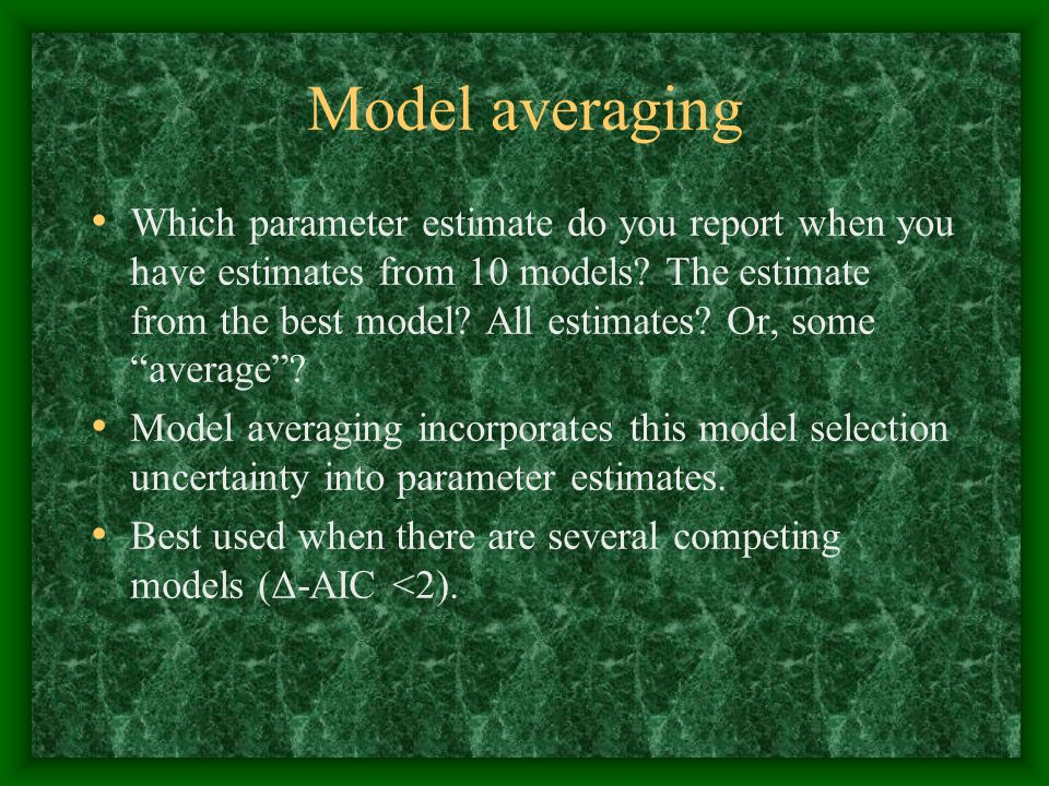 Model averaging Which parameter estimate do you report when you have estimates from 10 models.
