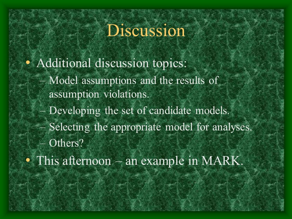 Discussion Additional discussion topics: –Model assumptions and the results of assumption violations.