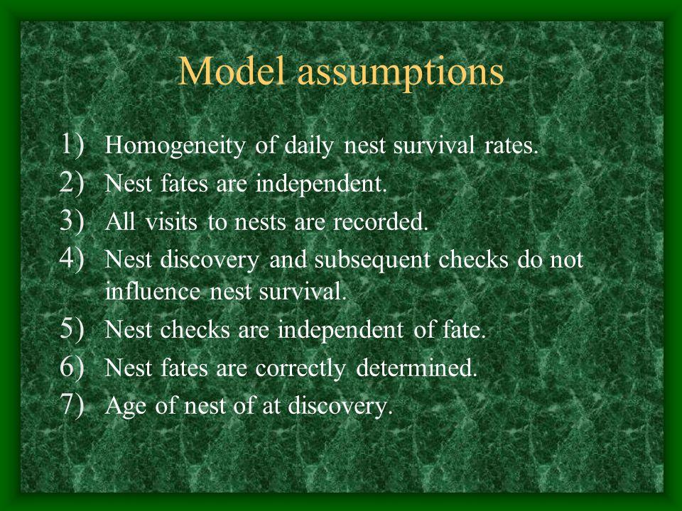 Model assumptions 1) Homogeneity of daily nest survival rates.