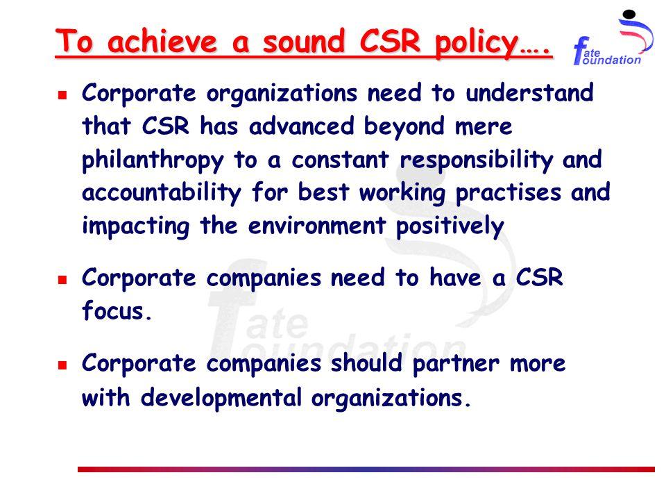 To achieve a sound CSR policy….