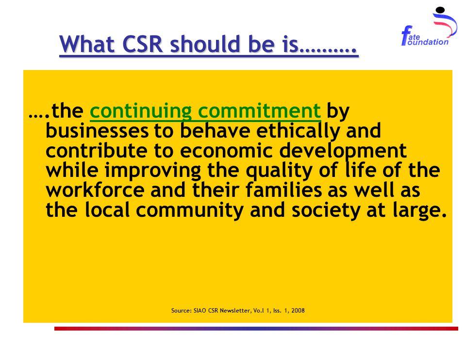 A CSR oriented organization…..Is economically, socially and environmentally responsible.