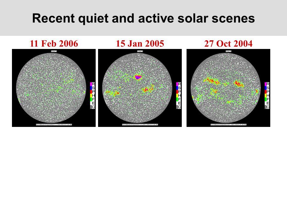 Recent quiet and active solar scenes 11 Feb 2006 27 Oct 2004 15 Jan 2005