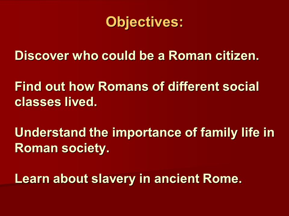 Discover who could be a Roman citizen. Find out how Romans of different social classes lived.
