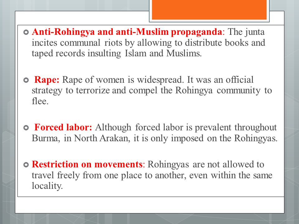  Anti-Rohingya and anti-Muslim propaganda: The junta incites communal riots by allowing to distribute books and taped records insulting Islam and Muslims.