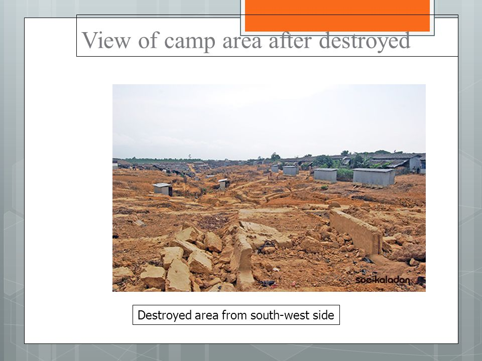 View of camp area after destroyed Destroyed area from south-west side