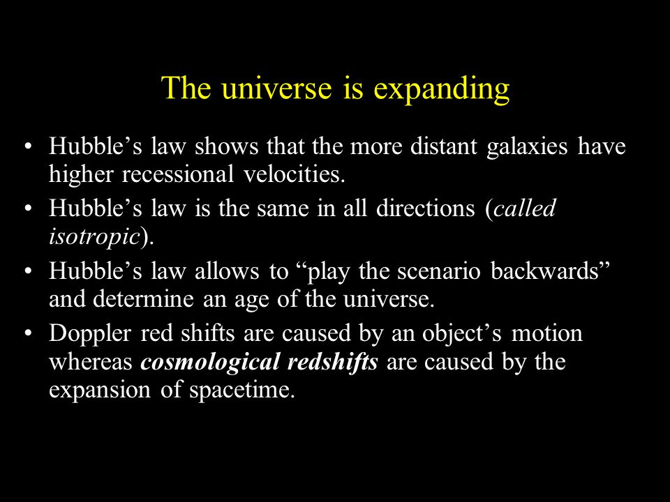Hubble's law shows that the more distant galaxies have higher recessional velocities.