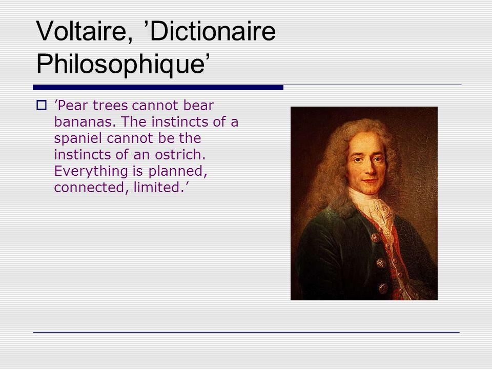 Voltaire, 'Dictionaire Philosophique'  'Pear trees cannot bear bananas.