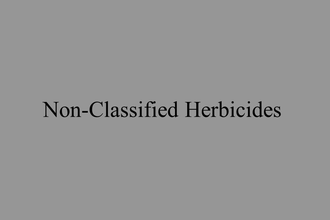 Non-Classified Herbicides