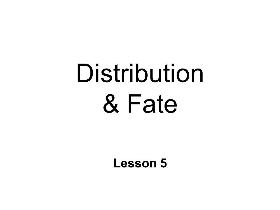 Distribution & Fate Lesson 5