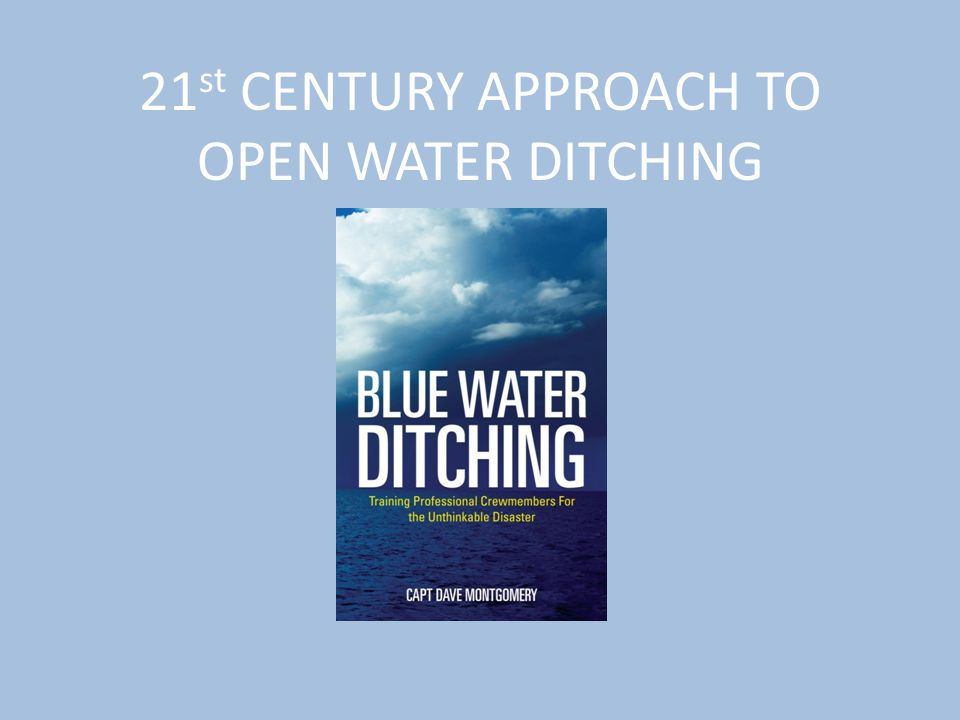 21 st CENTURY APPROACH TO OPEN WATER DITCHING