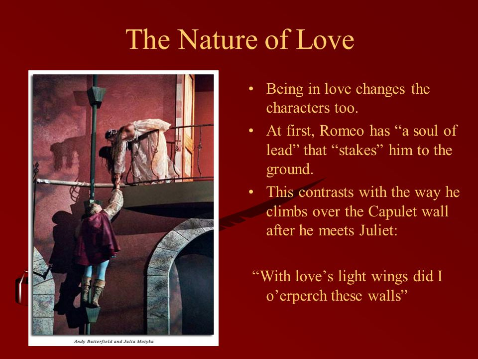 The Nature of Love Being in love changes the characters too.