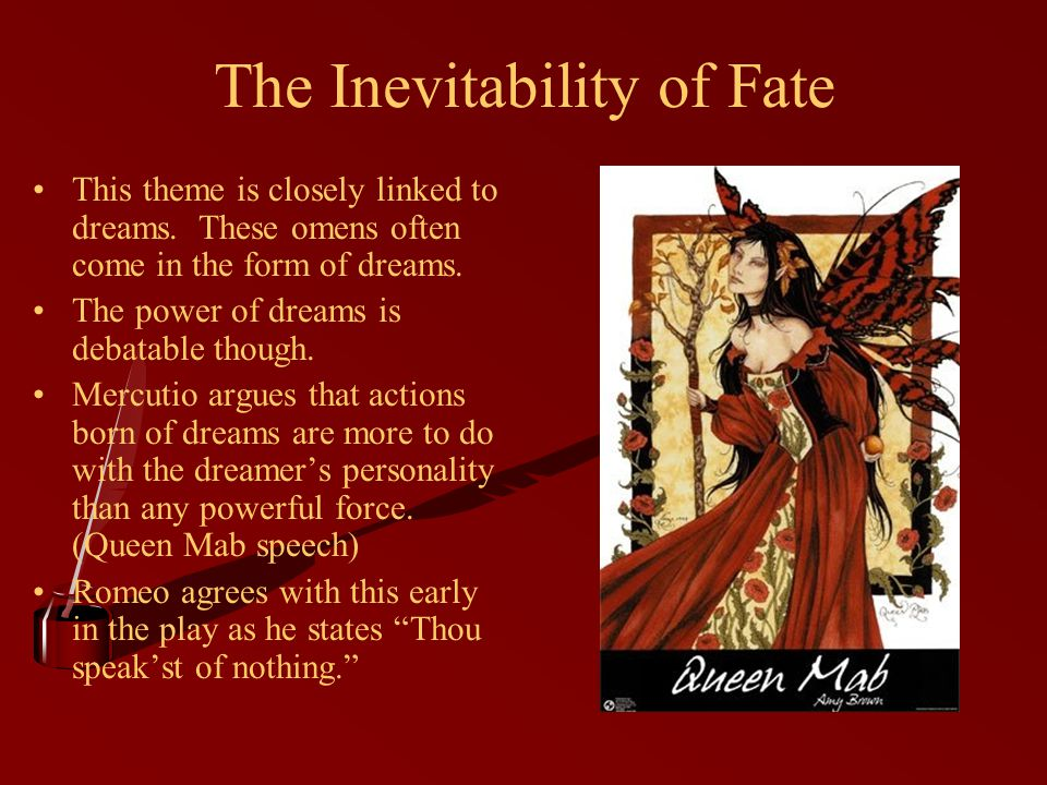 The Inevitability of Fate This theme is closely linked to dreams.